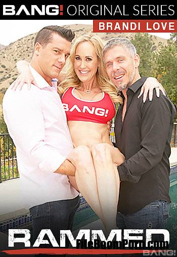 Bang Rammed, Bang: Brandi Love - Brandi Love Gets Her Milf Pussy Used By Two Cocks [FullHD/1080p/1.28 GB]