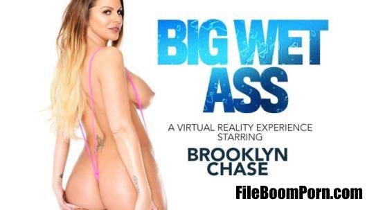 NaughtyAmericaVR: Brooklyn Chase - Big Wet Ass [UltraHD 2K/1440p/3.89 GB]