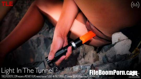 TheLifeErotic, MetArt: Natalia - Light in the Tunnel 2 [FullHD/1080p/460 MB]